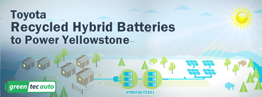 Used Toyota Hybrid Batteries Repurposed At Yellowstone
