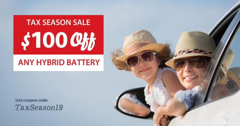 Tax Season Sale 2019 on Hybrid Batteries