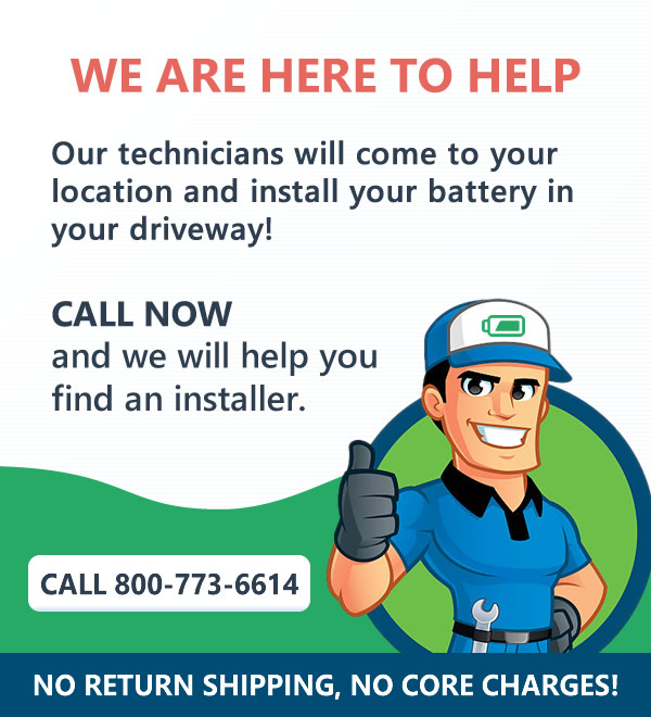 Our technicians will come to your location and install battery in your driveway! Call Now and we will help you find an installer